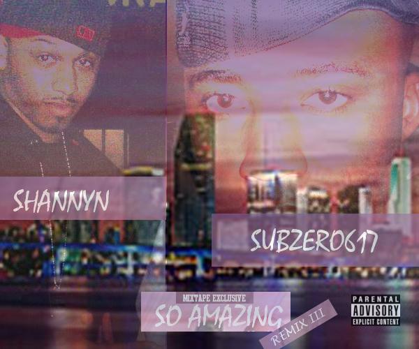 SUBzERO617 - So Amazing Remix Feat. Shannyn [Mp3 Download]