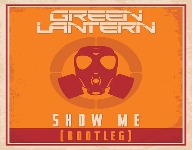 DJ Green Lantern - Show Me